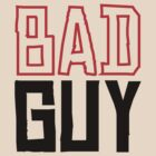 Bad Guy by Prince Arora