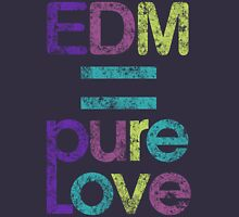 EDM = Pure Love Unisex T-Shirt