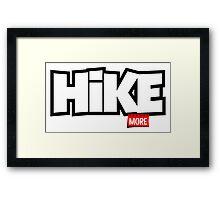 Hike More Framed Print
