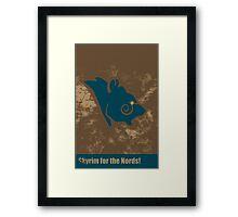 Skyrim for the Nords! Framed Print