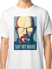 Breaking Bad - Say My Name Classic T-Shirt