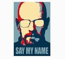 Breaking Bad - Say My Name Unisex T-Shirt