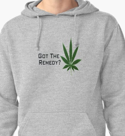 Got The Remedy? Pullover Hoodie