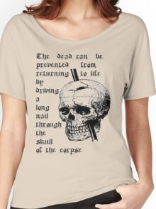 Driving A Long Nail Through The Skull Of A Corpse Women's Relaxed Fit T-Shirt