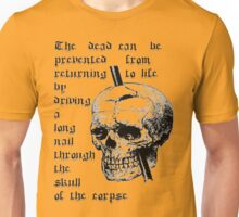 Driving A Long Nail Through The Skull Of A Corpse Unisex T-Shirt