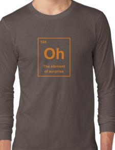 Oh, The Element of Surprise Long Sleeve T-Shirt