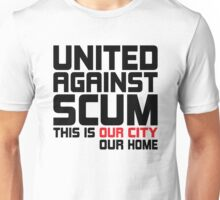 United Against Scum - Our City, Our Home (Black & Red Text) Unisex T-Shirt
