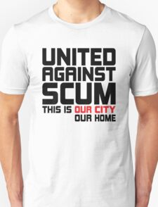 United Against Scum - Our City, Our Home (Black & Red Text) T-Shirt