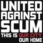 United Against Scum - Our City, Our Home (White & Red Text) by ugghhzilla