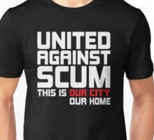 United Against Scum - Our City, Our Home (White & Red Text) Unisex T-Shirt