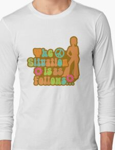 The Situation Is As follows... 70s Limited Edition Long Sleeve T-Shirt