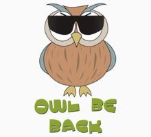 Humorous Design T-Shirt - Owl Be Back by Natalie Kinnear