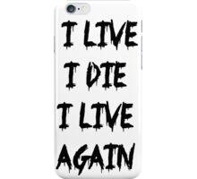I live I die iPhone Case/Skin