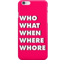 """""""WH"""" Questions 4 iPhone Case/Skin"""