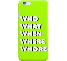 """""""WH"""" Questions 5 iPhone Case/Skin"""