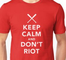 Keep Calm and Don't Riot Dark Unisex T-Shirt