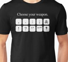 Choose Your Weapon - Punctuation (white design) Unisex T-Shirt