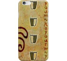 You make your way iPhone Case/Skin