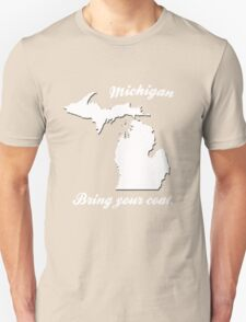 It's Cold in Michigan! T-Shirt