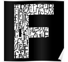 Letter F, black background Poster