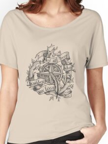 """""""Not all those who wander are lost"""" Women's Relaxed Fit T-Shirt"""