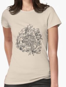 """""""Not all those who wander are lost"""" Womens Fitted T-Shirt"""