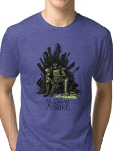 Nuclear winter is coming Tri-blend T-Shirt