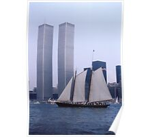 "The Twin Towers With The Schooner ""America"". Taken Juring The Parade Of Sail - Bicentennial Celebrations New York 4th July 1976.By Terry Fellows Crew Member On Tall Ship ""Phoenix"". Poster"