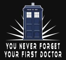 You Never Forget Your First Doctor by nellywanadi