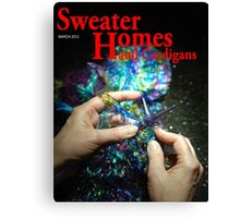She Wanted to improve her gardening skills But She picked up Sweater Home and Cardigans by Mistake Canvas Print