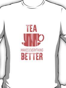 tea makes everything better, pink  T-Shirt