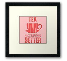 tea makes everything better, pink  Framed Print
