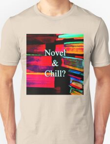 Novel & Chill? Unisex T-Shirt