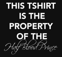 Property of the Half Blood Prince by madoldsquib