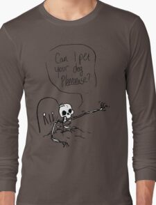 Can I Pet Your Dog Please? Long Sleeve T-Shirt