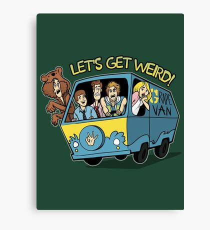 Let's Get Weird Canvas Print