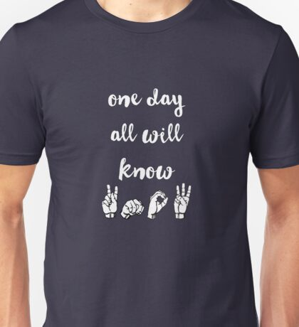 One Day All Will Know - Spring Awakening Unisex T-Shirt