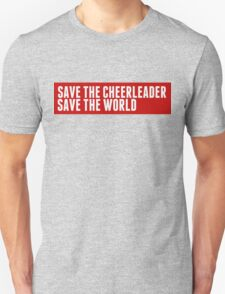 save the cheerleader save the world - heroes T-Shirt