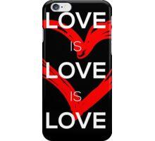 Love Is Love Is Love iPhone Case/Skin
