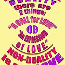 Non Duality is only LOVE by TeaseTees