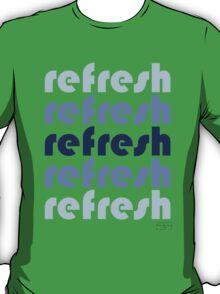 refresh T-Shirt