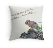 Just Checking In - Chipmunk Greeting Card Throw Pillow