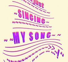 My SONG ~ ~ ~ by TeaseTees