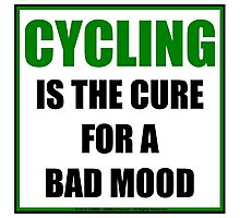 Cycling Is The Cure For A Bad Mood Photographic Print