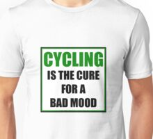 Cycling Is The Cure For A Bad Mood Unisex T-Shirt