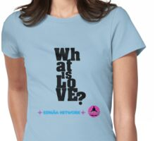 wHATisLovE? the spanish radio show! Womens Fitted T-Shirt