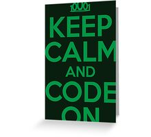 Keep Calm and Code On Greeting Card