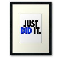 JUST DID IT. - BLUE Framed Print