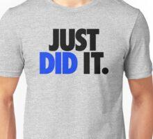 JUST DID IT. - BLUE Unisex T-Shirt
