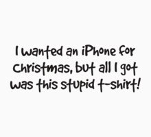I wanted an iPhone for Christmas (black text) by Alisdair Binning